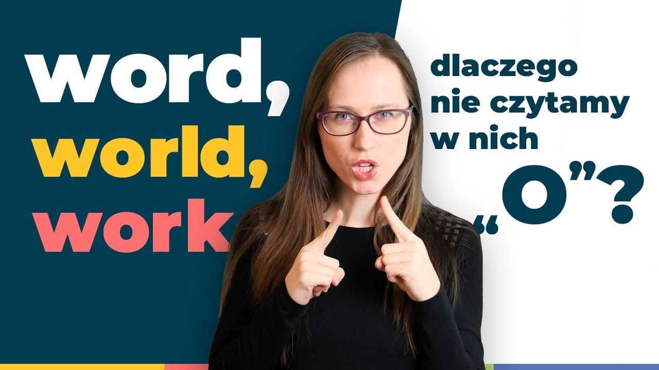 Word, World, Work, dlaczego nie czytamy w nich o? Dźwięk /ɝ/. Język angielski #10