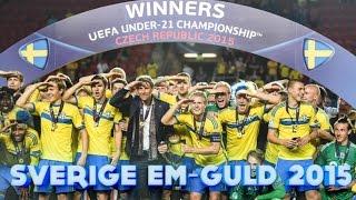 Sveriges U21 EM-GULD  - Hela resan till EM-GULD