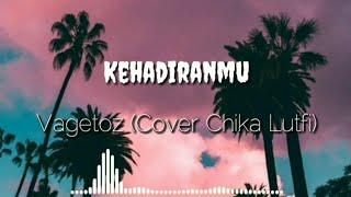 Vagetoz - Kehadiranmu  Cover Chika Lutfi   ||   Lyrics 🎵 Video
