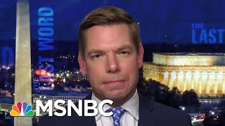 Rep. Eric Swalwell On Republicans: 'Chaos Is A Consciousness Of Guilt'   The Last Word   MSNBC