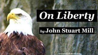 ON LIBERTY by John Stuart Mill - FULL Audio Book | Greatest Audio Books