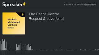Respect & Love for all (part 5 of 8)