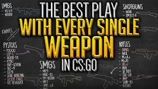 The Best Play With Every Single Weapon in CS:GO!