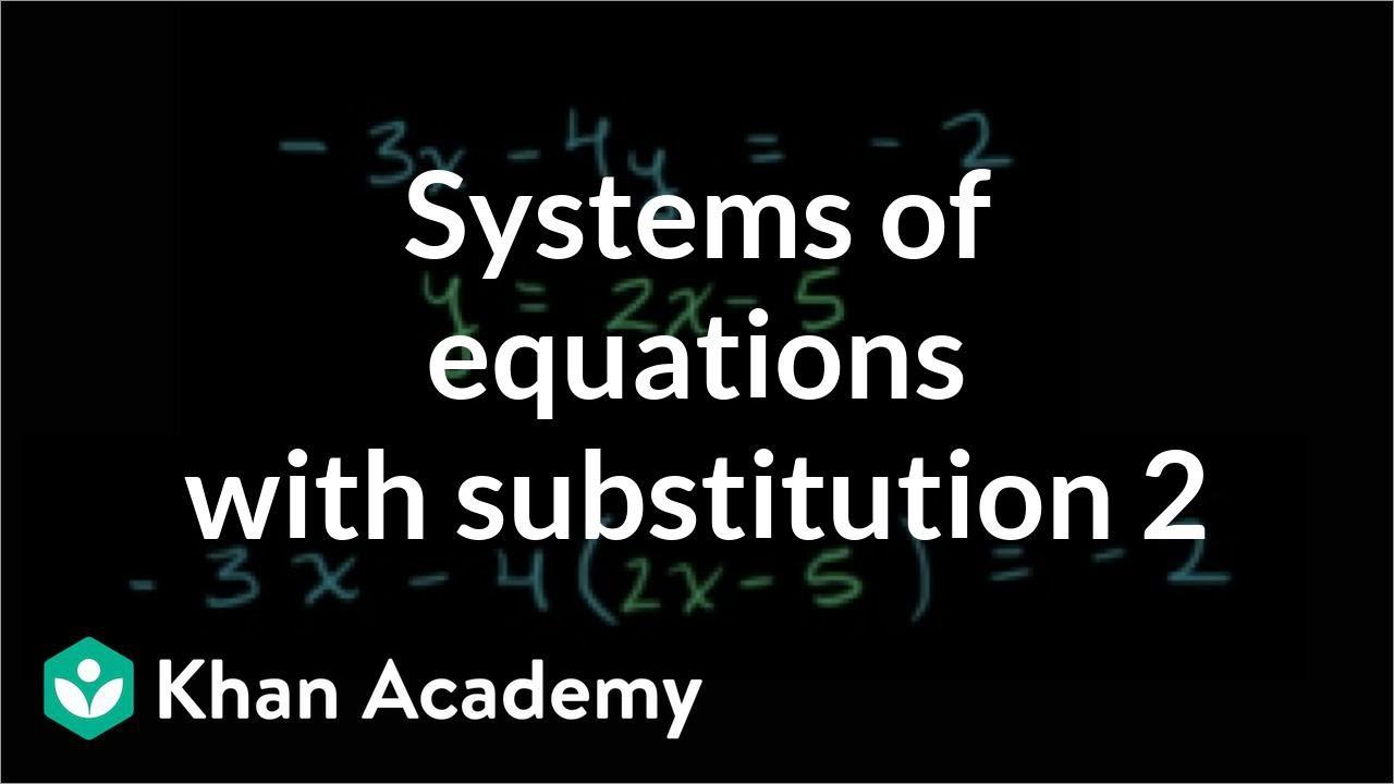 medium resolution of Systems of equations with substitution: -3x-4y\u003d-2 \u0026 y\u003d2x-5 (video)   Khan  Academy