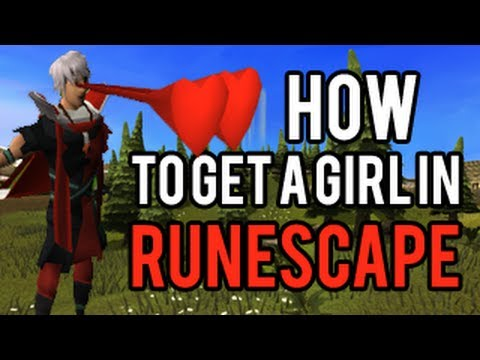 How To Get A Girl In Runescape