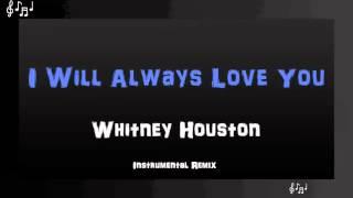I Will Always Love You Instrumental Remix - Whitney Houston