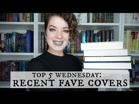Recent Favorite Covers | Top 5 Wednesday
