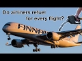 Do Airliners REFUEL for EVERY flight? TANKERING Procedure