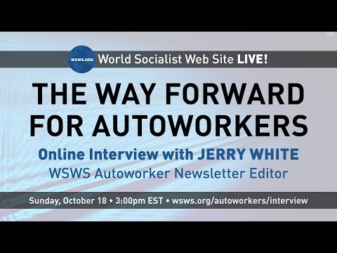 The way forward for autoworkers: An interview with Jerry White