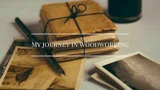 My Journey in woodworking - 82