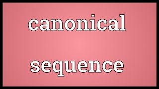 Canonical sequence Meaning
