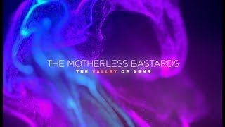 The Motherless Bastards - Valley Of Arms - Official Lyric Video