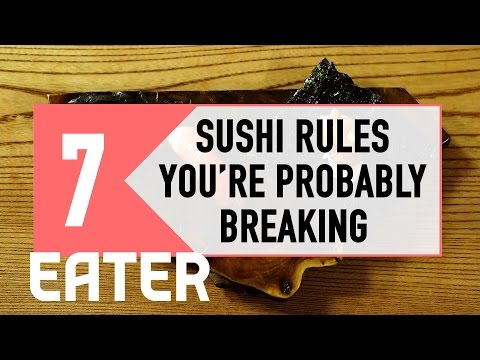 7 Sushi Rules You're Probably Breaking Eater Rules