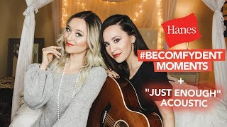 "Our Hanes #BeComfydent Moments + NEW Song ""Just Enough"""