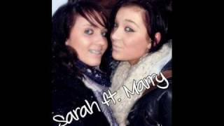 Sarah ft. Marry ;D