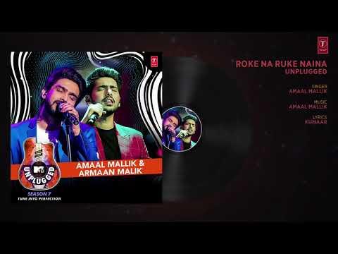 Roke Na Ruke Naina Unplugged   Amaal Mallik & Armaan Malik   MTV Unplugged Season Youtube Official e