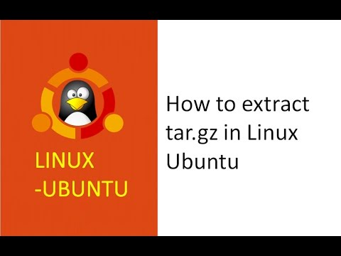 how to extract tar gz in linux, unzip tar file linux, extract tar gz files  in ubuntu