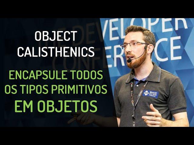 Object Calisthenics: Encapsule todos os tipos primitivos em objetos