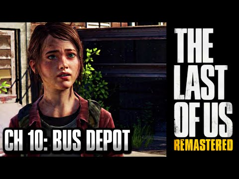 The Last of Us Remastered Grounded Walkthrough - Chapter 10: Bus Depot [HD] PS4 1440p