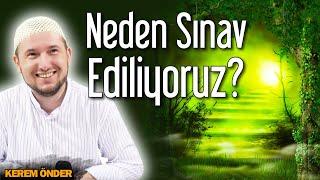 Neden biz sınav ediliyoruz da Adem ve Havva sınav edilmeden Cennete konuldu? / Kerem Önder
