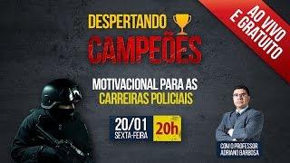 Despertando Campeões | Palestra Motivacional p/ Carreiras Policiais | Adriano Barbosa - Delegado PF