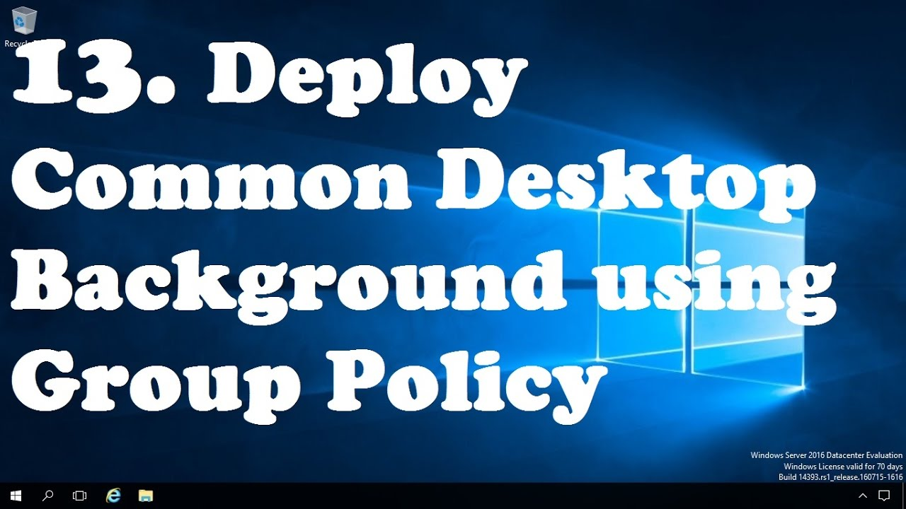 13  Deploy Desktop Background Wallpaper using Group Policy
