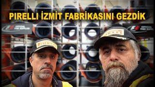 PIRELLI İZMİT FABRİKASINI GEZDİK!