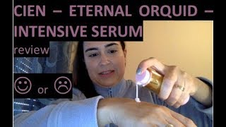 Review: CIEN - ETERNAL ORQUID - Intensive Serum