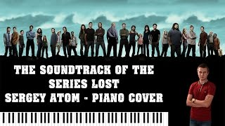 The soundtrack of the series Lost - Sergey Atom Piano Cover