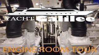 Motor Yacht Galilee ~ Engine Room Tour ~ Captain Eric ~ WeBeYachting.com