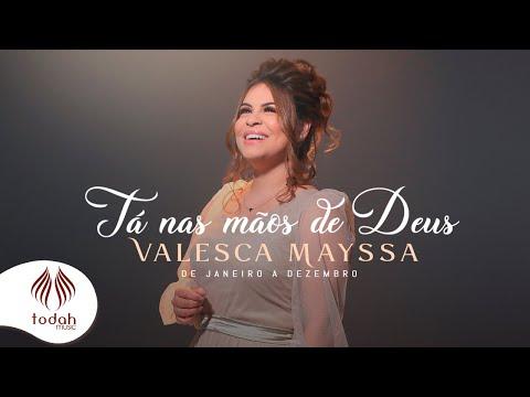 Valesca Mayssa – Tá Nas Mãos de Deus