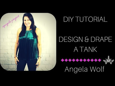 EP 75 FASHION DESIGN: HOW TO DRAPE A TANK TOP | ANGELA WOLF