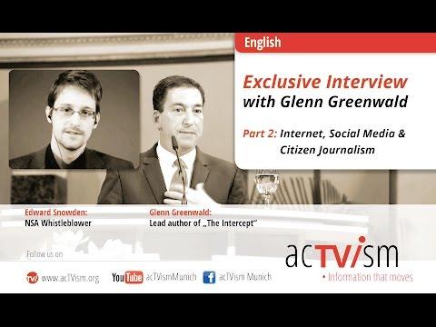 Glenn Greenwald: The Internet, Democracy, New Media Revolution & Citizen Journalism (2/3)