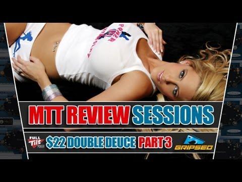 Full Tilt $100k Double Deuce Review (Part 3)