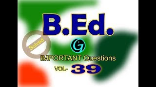 B.Ed ENTRANCE EXAM | Vol 39 | Question Answers | Interview Questions | M.Ed Questions |