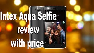 Intex Aqua Selfie review with price