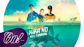 Ticole & Bruno Reis feat MC Martins - Kika No Meu Tubarao (DJ Fagner) Lyric Video