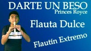 Prince Royce - Darte un Beso Flauta Dulce