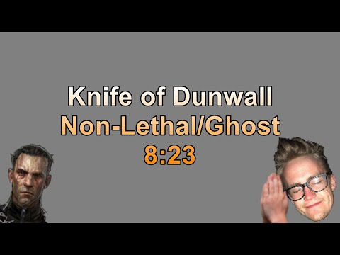 Knife of Dunwall Non-Lethal/Ghost Speedrun in 8:23.1 |