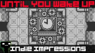 Indie Impressions - Until You Wake Up