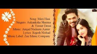 Zapętlaj MERI HASI Full Song With Lyrics - Yasser Desai & Aakanksha Sharma - Kunwar Amar & Aditi Budhatokhi | bhabanisankar