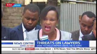 LSK wants Lawyer Kanjama\'s safety assured, vow to hold demos until he\'s safe