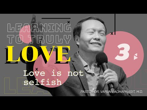 Learning To Truly Love 3/40 Love Is Not Selfish