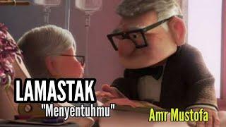 Lamastak, 'Menyentuhmu', Amr Mustofa (Lirik dan Arti)