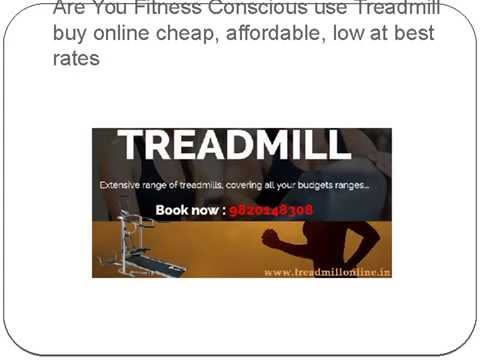 Are You Fitness Conscious use Treadmill buy online cheap, affordable, low at best rates