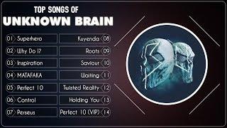 Best of Unknown Brain | Top Songs of Unknown Brain | Unknown Brain Mix 2019