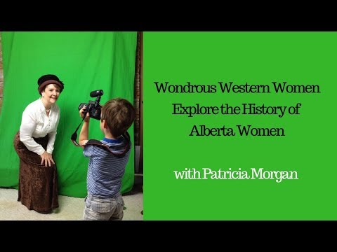 Wondrous Western Women: Explore the History of Alberta Women