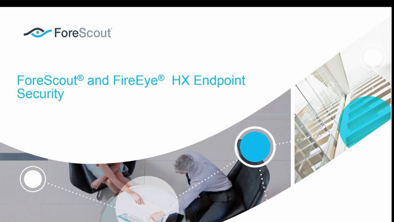 ForeScout Integration with FireEye HX