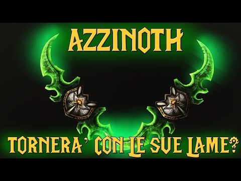World Of Warcraft Riflessioni: Azzinoth e le sue Lame da Guerra torneranno su Legion?