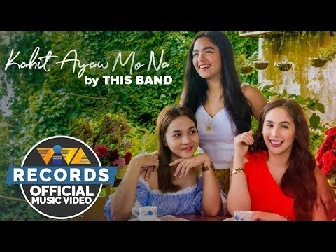 Kahit Ayaw Mo Na - This Band [Official Music Video with movie clips]